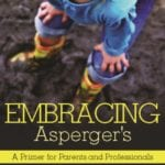 Embracing Asperger's by Richard Bromfield, PhD – Book Review