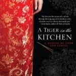 'A Tiger in the Kitchen' Memoir about Food, Family, and Culture by Cheryl Lu-Lien Tan