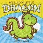 My Lucky Little Dragon by Joyce Wan Board Book – GIVEAWAY Closed