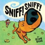 Sniff! Sniff! by Ryan Sias Children's Picture Book and Coloring Pages