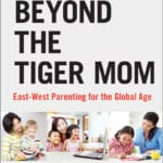 'Beyond the Tiger Mom' East-West Parenting Guide