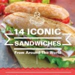14 Iconic Sandwiches from Around the World