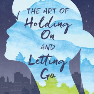 The Art of Holding On and Letting Go Novel