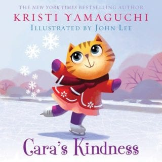 Cara's Kindness Picture Book by Kristi Yamaguchi [GIVEAWAY closed]