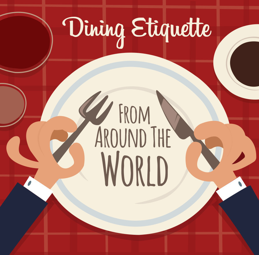 Dining Etiquette From Around The World Bicultural Mama 174